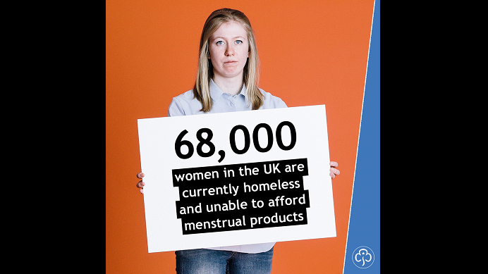 68,000 women in the UK are currently homeless and unable to afford menstrual products